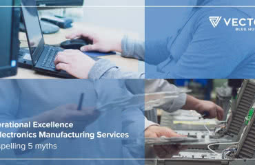 Operational exellence in Electronics Manufacturing Services
